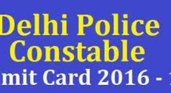 Delhi Police Constable Admit Card 2016, Hall Ticket, Call Letter