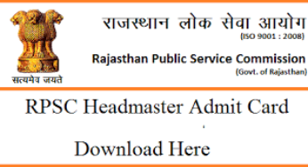 Download RPSC Headmaster Admit Card 2018 Rajasthan PSC Call Letter Examination Date