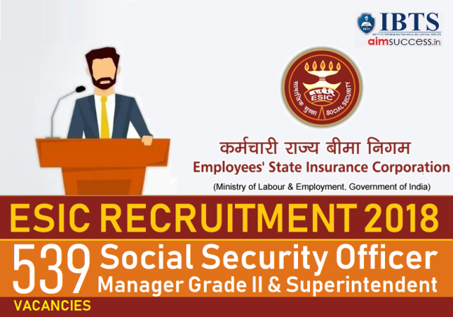 ESIC Recruitment 2018 539 SSO Manager Superintendent Posts - Apply Online